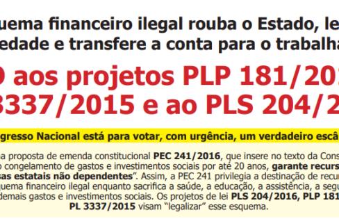 NÃO aos projetos PLP 181/2015 e PL 3337/2015 e ao PLS 204/2016