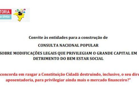 Convite às Entidades para a Construção de Consulta Nacional Popular sobre Modificações Legais que privilegiam o Grande Capital em detrimento do Bem Estar Social