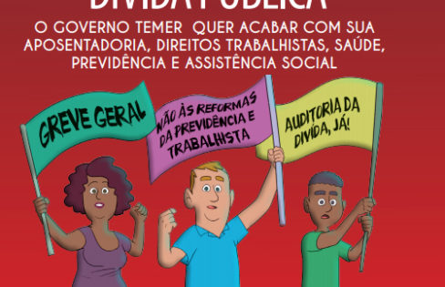 CARTILHA FALA SOBRE REFORMA DA PREVIDÊNCIA, TRABALHISTA E DÍVIDA PÚBLICA
