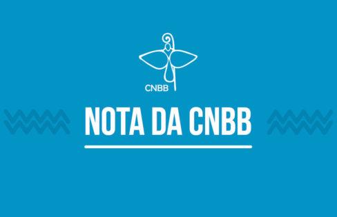 O GRAVE MOMENTO NACIONAL – Nota da CNBB sobre o momento atual
