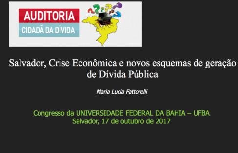 """Palestra """"Salvador, Crise Econômica e novos esquemas de geração de Dívida Pública"""" – Maria Lucia Fattorelli"""
