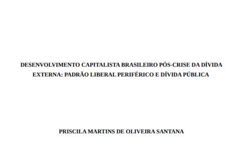 Desenvolvimento Capitalista Brasileiro Pós-Crise da Dívida Externa: Padrão Liberal Periférico e Dívida Pública
