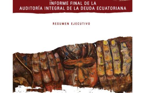 CAIC – Comissão para a Auditoria Integral da Dívida Equatoriana – Informe Final – Resumo Executivo