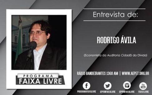 Programa Faixa Livre entrevista Rodrigo Ávila sobre o cenário econômico nacional, paralisações e dívida pública
