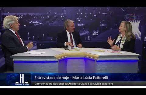 Direto do Brasília: Fattorelli explica o trabalho e atuação da Auditoria Cidadã da Dívida