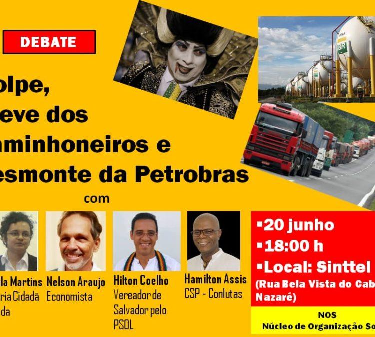 Debate: Golpe, greve dos caminhoneiros e desmonte da Petrobras