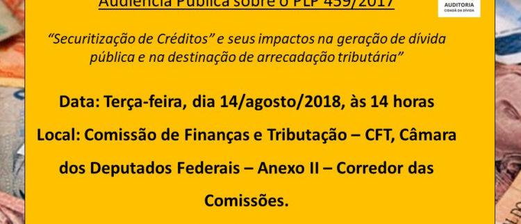 Finanças do país em jogo: Audiência Pública sobre o PLP 459/2017 (securitização)