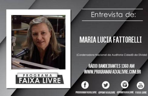 Programa Faixa Livre entrevista Maria Lucia Fattorelli sobre PLP 459/2017