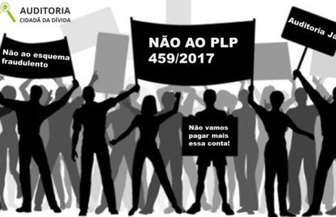 Campanha de mobilização contra o PLP 459/2017 na Câmara dos Deputados
