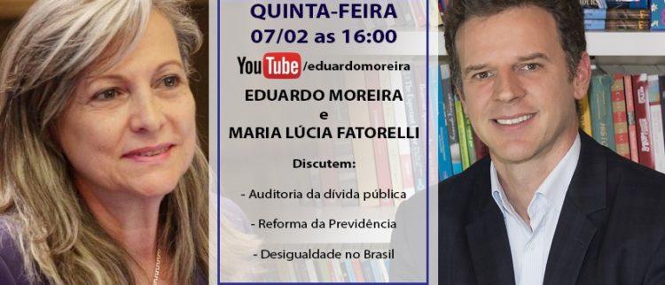 Bate papo com o economista Eduardo Moreira e a coordenadora da Auditoria Cidadã, Maria Lucia Fattorelli