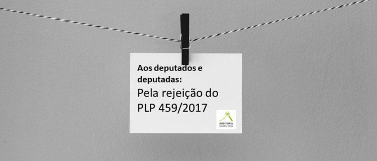 Carta alerta deputados (as) sobre os riscos do PLP 459/2017, que trata da securitização de créditos