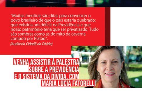 """Palestra: """"O rombo das contas públicas está no Sistema da Dívida e não na Previdência Social"""", M.L Fattorelli – Sindilex"""