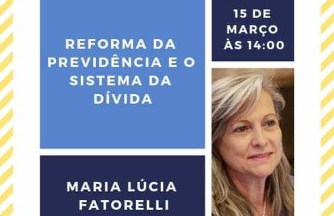 """Palestra: """"A reforma da Previdência e o Sistema da Dívida"""", M.L Fattorelli – SINDMPU"""