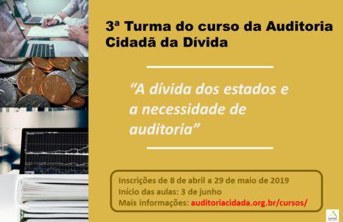 """Abertas as inscrições para a 3° turma do curso """"A Dívida dos Estados e a necessidade de Auditoria"""""""