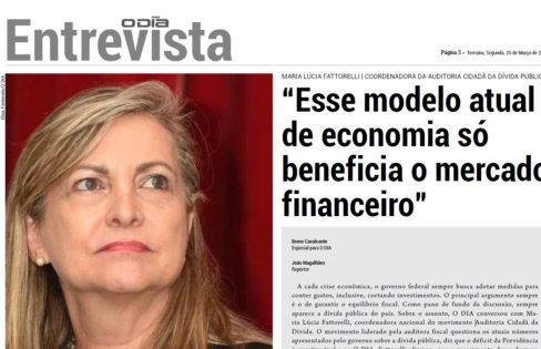"""O Dia: """"Esse modelo atual de economia só beneficia o mercado financeiro"""""""