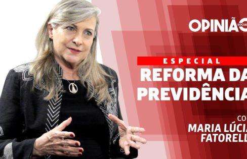 Reforma da Previdência é tema da entrevista com Maria Lucia Fattorelli ao programa Opinião
