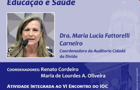 """Palestra: """"Reforma da Previdência e seus impactos na área de ciência e tecnologia"""", M.L.Fattorelli – Instituto Oswaldo Cruz"""