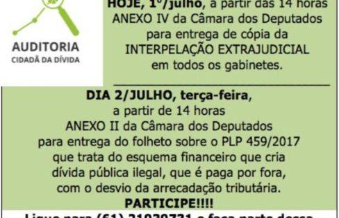 Auditoria Cidadã convoca: entrega de Interpelação Extrajudicial e Carta hoje (01/07) e amanhã (02/07) na Câmara