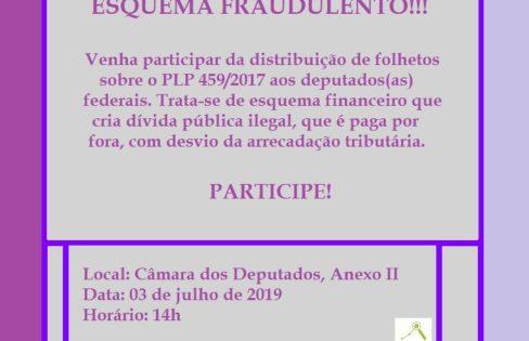 MOBILIZAÇÃO PARA BARRAR ESQUEMA FRAUDULENTO (PLP 459/2017)