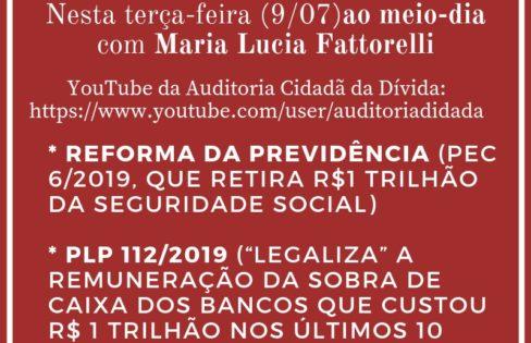 Live: Reforma da Previdência e PLP 112/2019 (remuneração da sobra de caixa dos bancos), com Maria Lucia Fattorelli