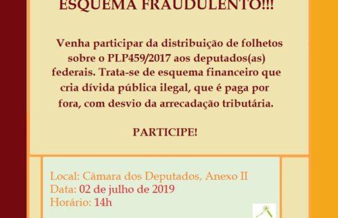 MOBILIZAÇÃO PARA BARRAR ESQUEMA FRAUDULENTO! (PLP 459/2017)