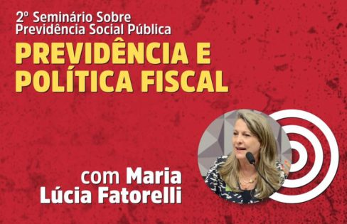 """Palestra: """"Previdência e Política Fiscal"""", M. L. Fattorelli – 2º Seminário sobre Previdência Social Pública (CNASP) – Brasília/DF"""
