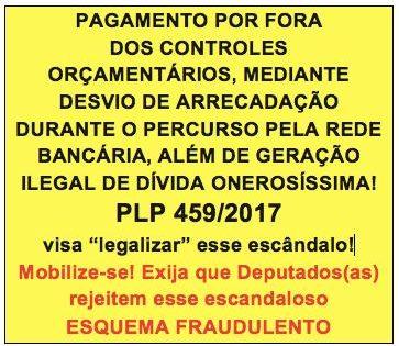 PLP 459/2017 EM PAUTA NA CÂMARA: Envie a Carta aos Deputados e Deputadas Federais