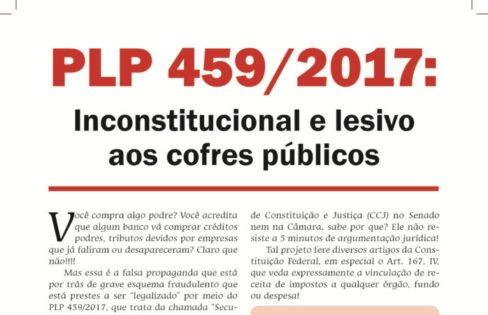 PLP 459/2017: Inconstitucional e lesivo aos cofres públicos