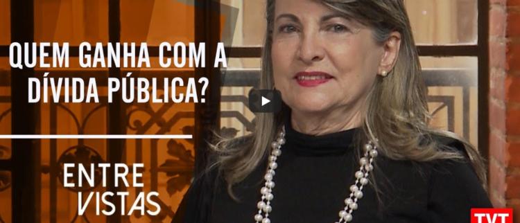 """Fattorelli para o Entre Vistas: """"Quem ganha com a dívida pública?"""""""