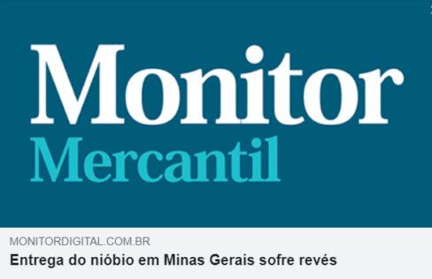 Monitor Mercantil: Entrega do nióbio em Minas Gerais sofre revés