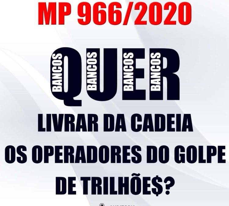 Supremo não atentou para possibilidade da MP 966 amparar operadores do golpe financeiro de trilhões