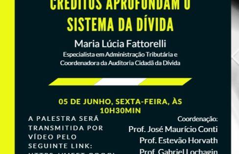 """""""EC 106 E A SECURITIZAÇÃO DE CRÉDITOS APROFUNDAM O SISTEMA DA DÍVIDA"""", por Maria Lucia Fattorelli – USP"""