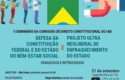 II Seminário da Comissão de Direito Constitucional do IAB – Paradoxos e Retrocessos