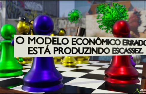 REVER O MODELO ECONÔMICO ERRADO QUE ATUA NO BRASIL