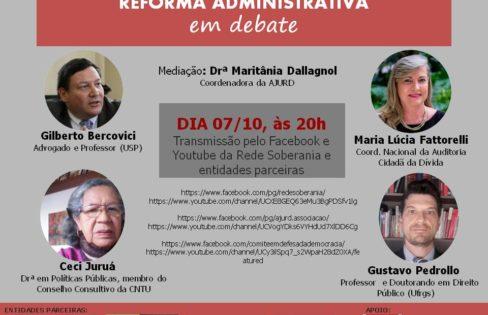 PEC 32 REFORMA ADMINISTRATIVA EM DEBATE, por Maria Lucia Fattorelli – AJURD, APD – Juízes pela Democracia, Rede Soberania,  BdF-RS