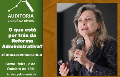"""""""PEC 32 REFORMA ADMINISTRATIVA"""", por Maria Lucia Fattorelli – LIVE"""