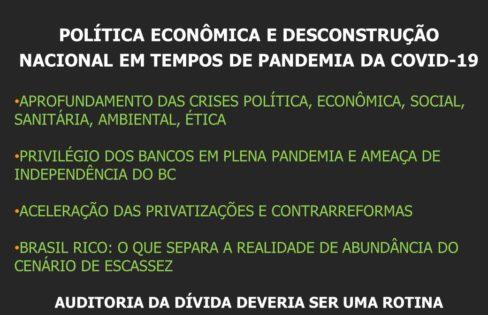 POLÍTICA ECONÔMICA  E DESCONSTRUÇÃO NACIONAL, por Maria Lucia Fattorelli – Mov. Populares