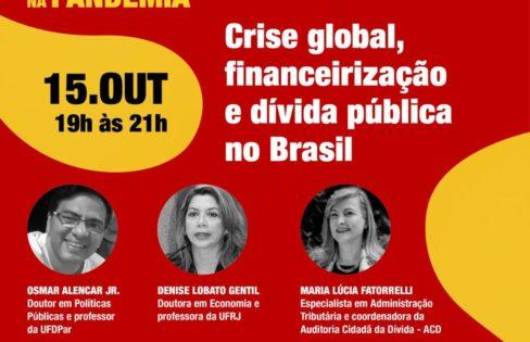 CRISE GLOBAL, FINANCEIRIZAÇÃO E DÍVIDA PÚBLICA NO BRASIL , Maria Lucia Fattorelli – CURSO DE EXTENSÃO ECONOMIA NA PANDEMIA – UFDPAR  OBSERVATÓRIO DO FUNDO PÚBLICO