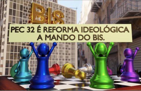 PEC 32 É REFORMA IDEOLÓGICA A MANDO DO BIS – Vídeo 16 #EHORAdeVIRARoJOGO