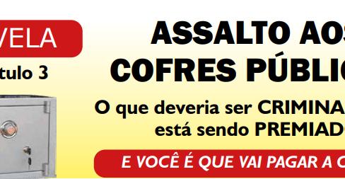 ASSALTO AOS COFRES PÚBLICOS – PL 3.877/2020, PL 9.248/2017, PLP 19/2019 e PLP 112/2019