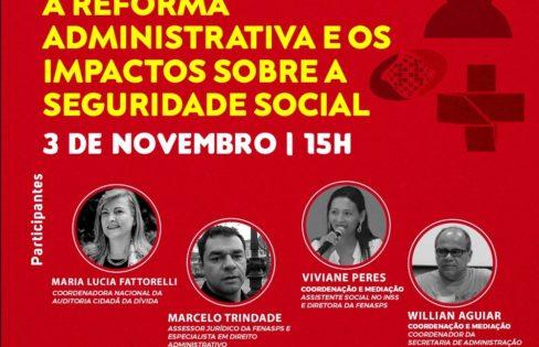 PEC 32: REFORMA ADMINISTRATIVA E IMPACTOS À SEGURIDADE SOCIAL – Maria Lucia Fattorelli – SINDPREVS/ES