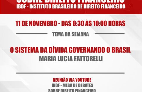 O SISTEMA DA DÍVIDA GOVERNANDO O BRASIL – Maria Lucia Fattorelli – IBDF