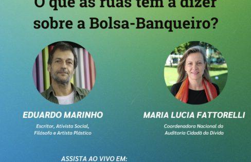 O que as ruas têm a dizer sobre a Bolsa-Banqueiro? com Eduardo Marinho