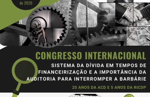 Auditoria Cidadã da Dívida e Red Internacional de Cátedras, Instituciones y Personalidades sobre el Estudio de la Deuda Pública promovem CONGRESSO INTERNACIONAL VIRTUAL