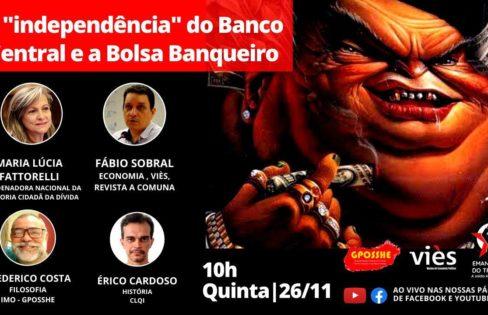 "A ""independência"" do Banco Central e a Bolsa Banqueiro"