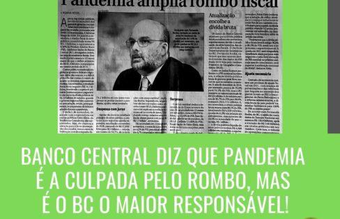 Banco Central põe culpa na pandemia, mas é o maior responsável pelo rombo