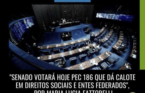 """Extra Classe: """"Senado votará na próxima semana PEC 186 que dá calote em direitos sociais e entes federados"""", por Maria Lucia Fattorelli"""