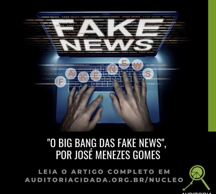 """""""O BIG BANG DAS FAKE NEWS"""", por José Menezes Gomes"""
