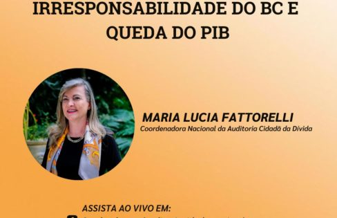 LIVE: Irresponsabilidade do Banco Central e queda do PIB