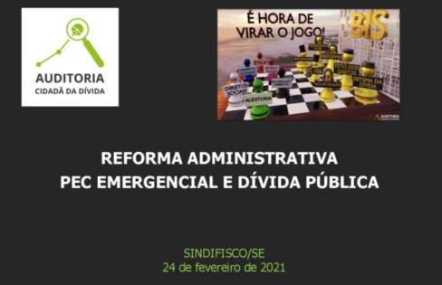 REFORMA ADMINISTRATIVA, PEC EMERGENCIAL E DÍVIDA PÚBLICA – SINDIFISCO-SE